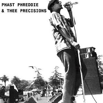 PHAST PHREDDIE & THEE PRECISIONS - Hungry Freaks Daddy 7""