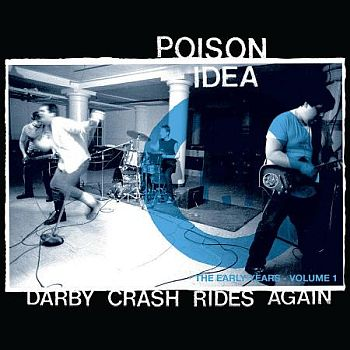 POISON IDEA - Darby Crash Rides Again: The Early Years - Volume 1 LP