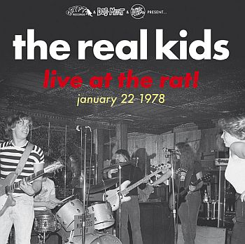 REAL KIDS - Live at the Rat! January 22 1978 LP