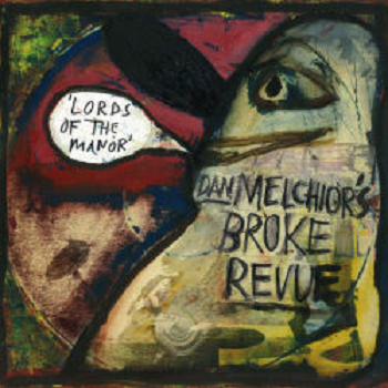 DAN MELCHIOR'S BROKE REVUE -  Lords of The Manor LP