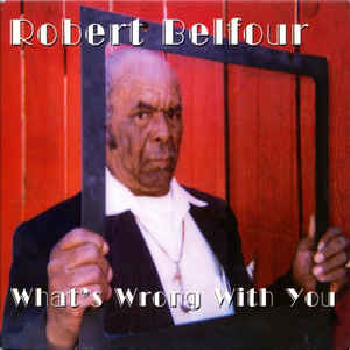 ROBERT BELFOUR – What's Wrong With You LP
