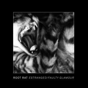 ROOT RAT - Estranged / Faulty Glamour 7""