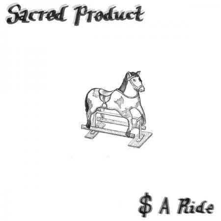 SACRED PRODUCT - $ A Ride LP