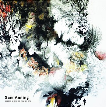 SAM ANNING - Across A Field As Vast As One LP