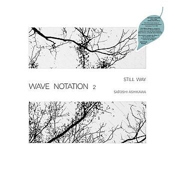 * PREORDER * SATOSHI ASHIKAWA - Still Way (Wave Notation 2) LP