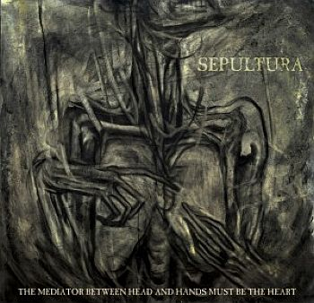 SEPULTURA - The Mediator Between Head and Hands Must Be The Heart 2LP