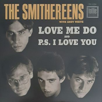 SMITHEREENS – Love Me Do / P.S. I Love You 7""