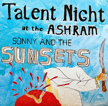 SONNY AND THE SUNSETS - Talent Night At The Ashram LP (colour vinyl)