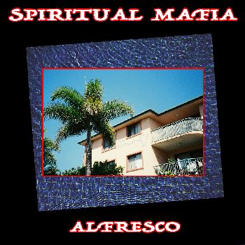 SPIRITUAL MAFIA - Alfresco LP