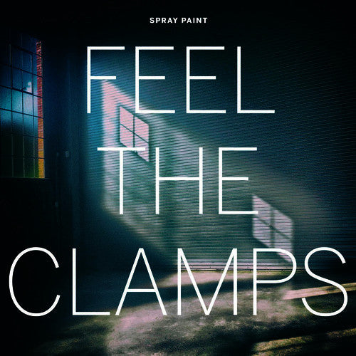 SPRAY PAINT - Feel The Clamps LP