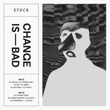 * PREORDER * STUCK - Change Is Bad LP