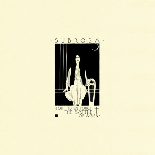 SUBROSA - For This We Fought The Battle Of Ages 2LP