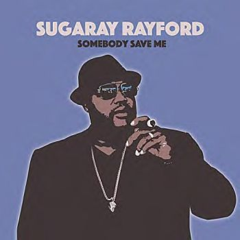 SUGARAY RAYFORD - Somebody Save Me LP