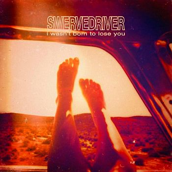 SWERVEDRIVER - I Wasn't Born To Lose You LP