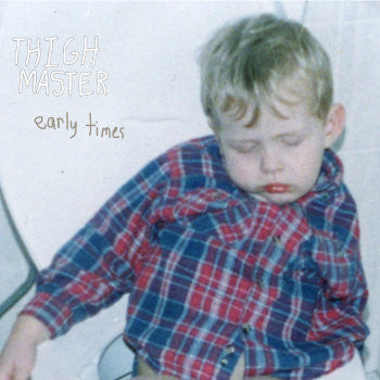 THIGH MASTER - Early Times LP
