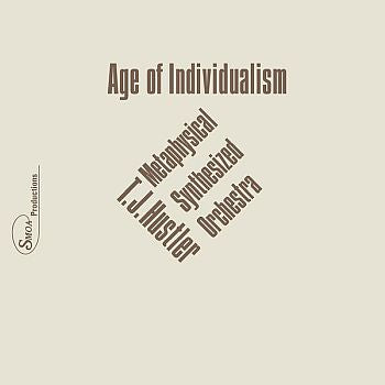 T.J HUSTLER METAPHYSICAL SYNTHESIZED ORCHESTRA - Age of Individualism 2LP