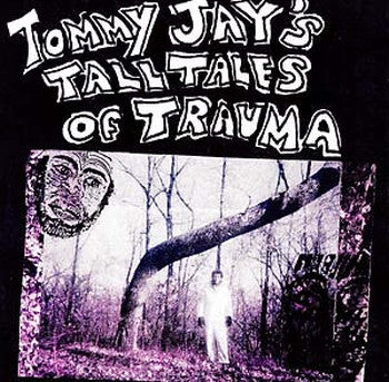 TOMMY JAY - Tall Tales Of Trauma 2LP