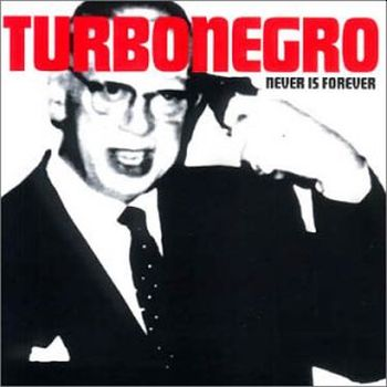 TURBONEGRO - Never Is Forever LP (colour vinyl)