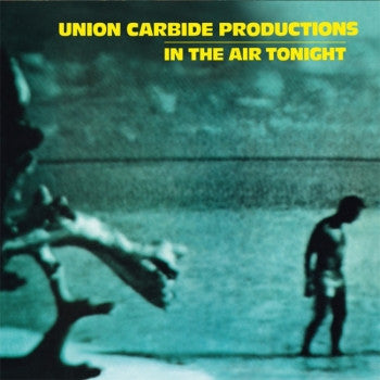 UNION CARBIDE PRODUCTIONS - In The Air Tonight LP