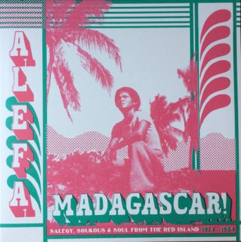 v/a- ALEFA MADAGASCAR: Salegy, Soukous & Soul From The Red Island 1974-1984 2LP