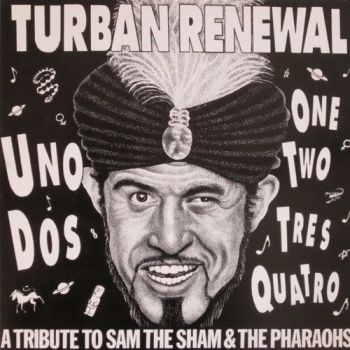 v/a- TURBAN RENEWAL: A Tribute To Sam The Sham And The Pharaohs 2LP