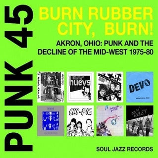 v/a- BURN RUBBER CITY, BURN! AKRON, OHIO: PUNK AND THE DECLINE OF THE MID-WEST 1975-80 2LP