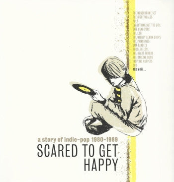 v/a- SCARED TO GET HAPPY: A STORY OF INDIE-POP 1980-1989 2LP