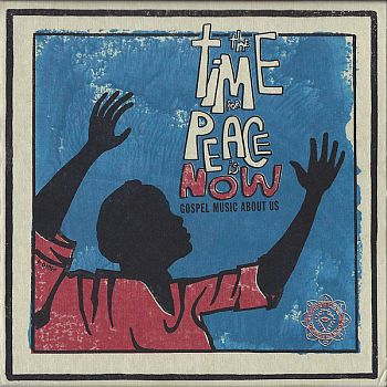 v/a- THE TIME FOR PEACE IS NOW: GOSPEL MUSIC ABOUT US (WORLD SPIRITUALITY CLASSICS 2) LP