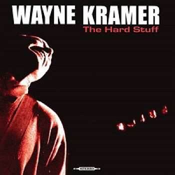 WAYNE KRAMER - The Hard Stuff LP