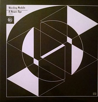 WEIRDING MODULE - A Newer Age LP