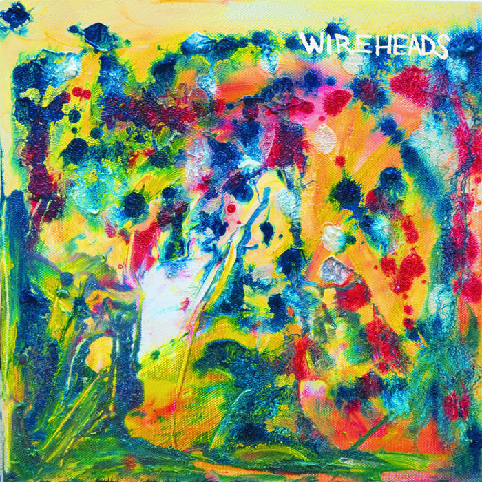 WIREHEADS - The Late Great Wireheads LP