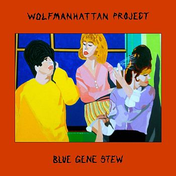 * PREORDER * WOLFMANHATTAN PROJECT - Blue Gene Stew LP (colour vinyl)