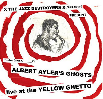 X__X - Albert Ayler's Ghosts Live at the Yellow Ghetto LP (colour vinyl)
