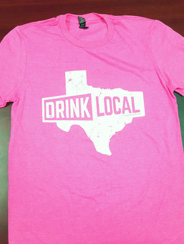 Hot Pink - Drink Local Texas -T-Shirt