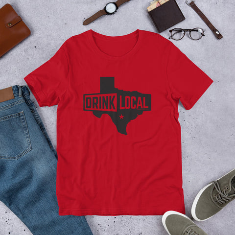 Drink Local - Texas Short-Sleeve Unisex T-Shirt