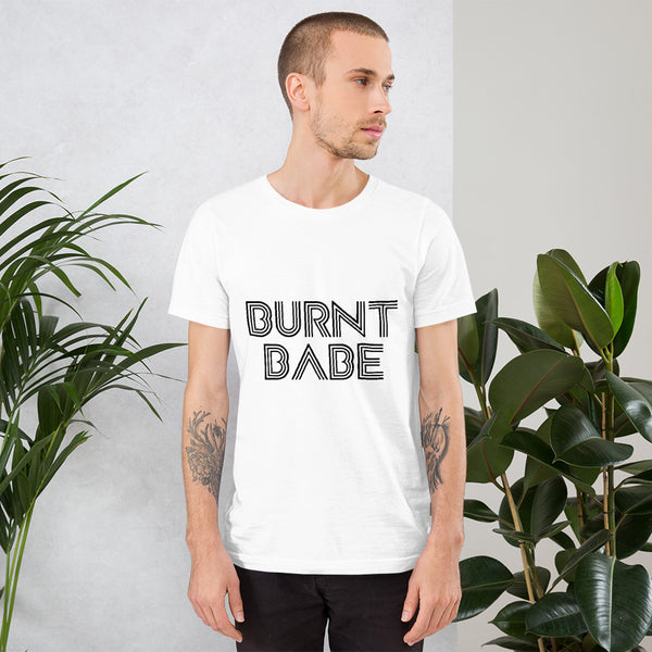 burnt babe short-sleeve unisex t-shirt