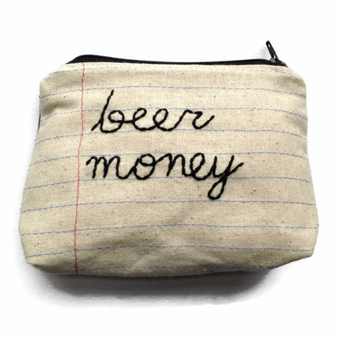 Beer Money Bag - Zipper Pouch - Notebook Paper Fabric - Hand Embroidered Cursive Letters - Dude Gift