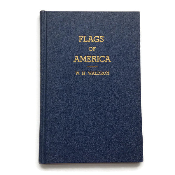 Flags of America - Hardcover 1935 Publication - Good Vintage Condition