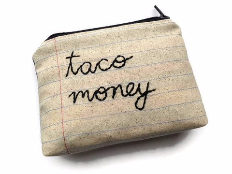 Taco Money Bag - Handmade Zip Pouch - Taco Lover's Gift - College Student Back to School - Fueled by Tacos - Notebook Paper Fabric