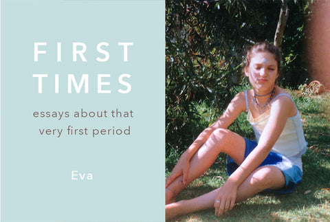 FIRST TIMES: Eva Had a Period Party