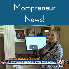 Mompreneurs use Motherhood to Inspire Business