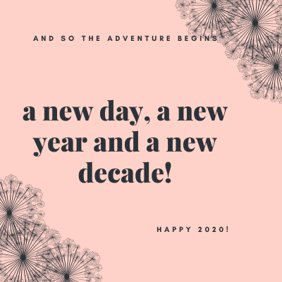 New Day, New Year and a New Decade!