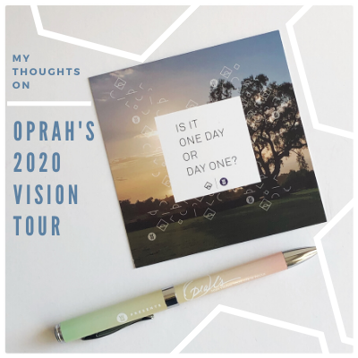 Thoughts on Oprah's 2020 Vision Tour