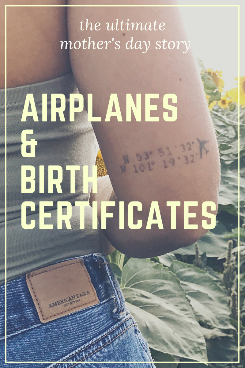 Airplanes and Birth Certificates, An Ultimate Mother's Day Story
