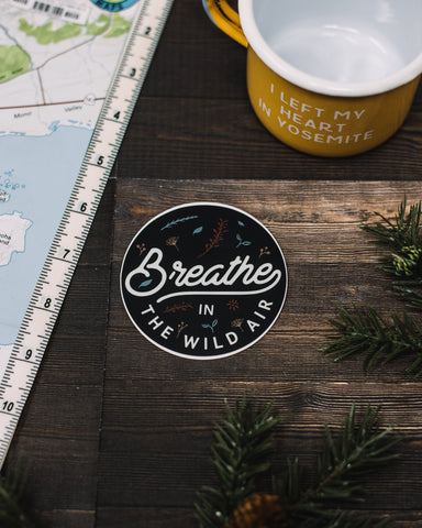 Breathe in the Wild Air Sticker