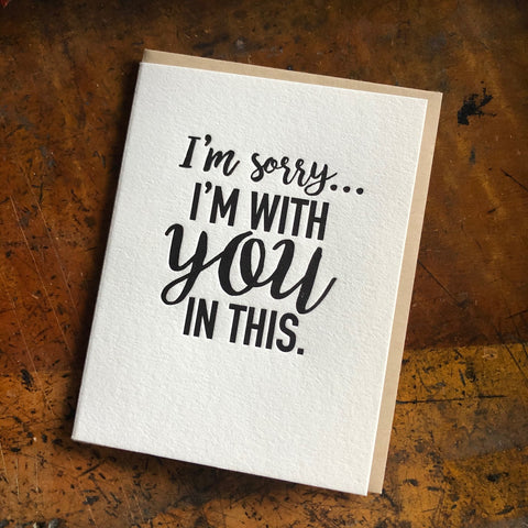 """I'm with you in this"" card"