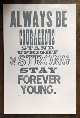 Always Be Courageous Stay Forever Young Print 11x17