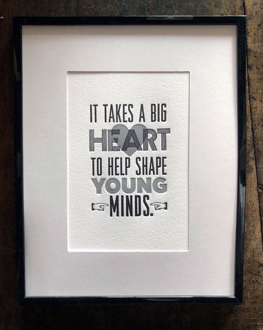 It Takes a Big Heart to Help Shape Young Minds - Print – The ...
