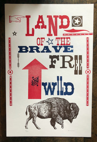 Land of the Brave Free and Wild Print