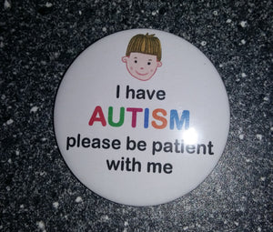 I Have Autism Please Be Patient With Me BOYS FACE BADGE